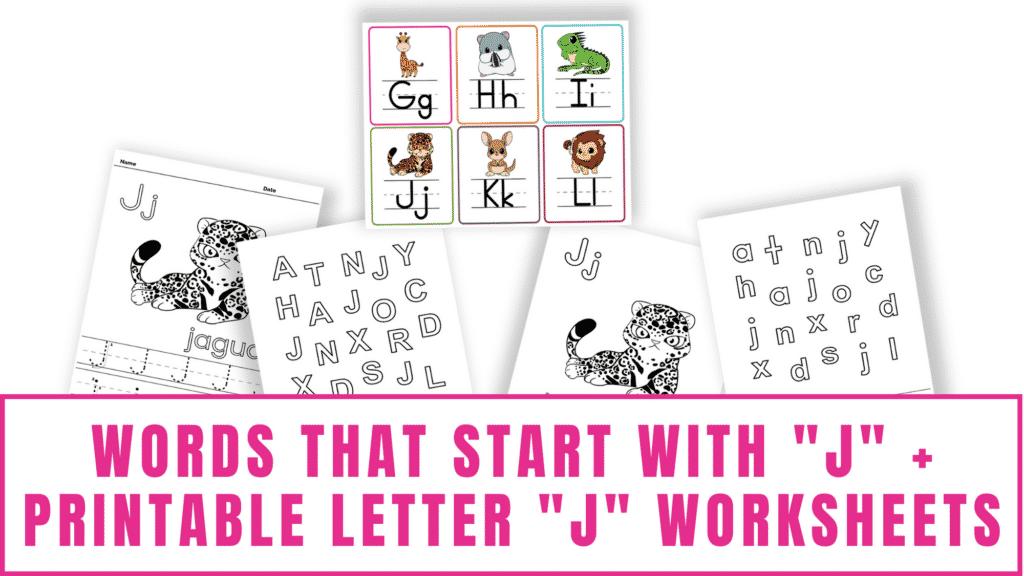 words that start with J printable letter J worksheets