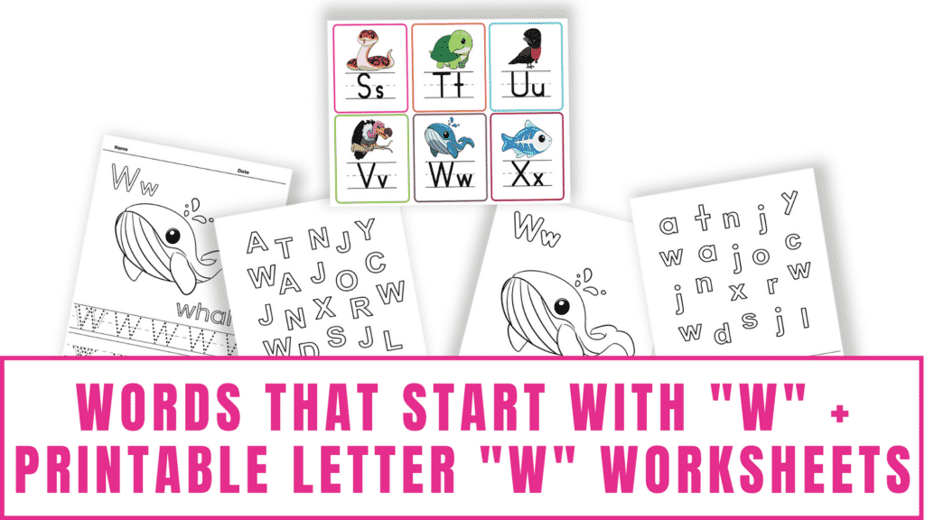 words that start with W printable letter W worksheets