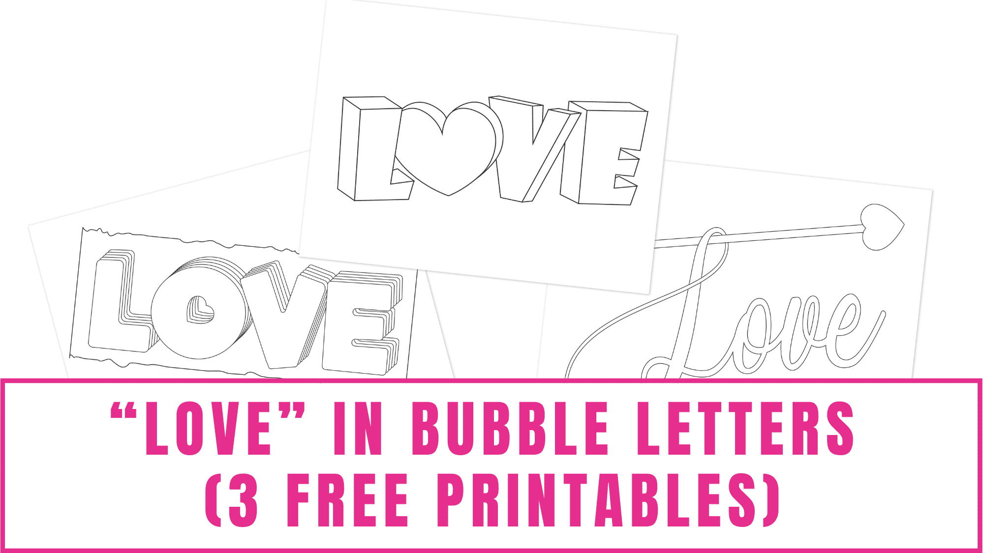 Use these love in bubble letters free printables to make a homemade Valentine's Day card, homemade Father's Day card, or a homemade Mother's Day card.